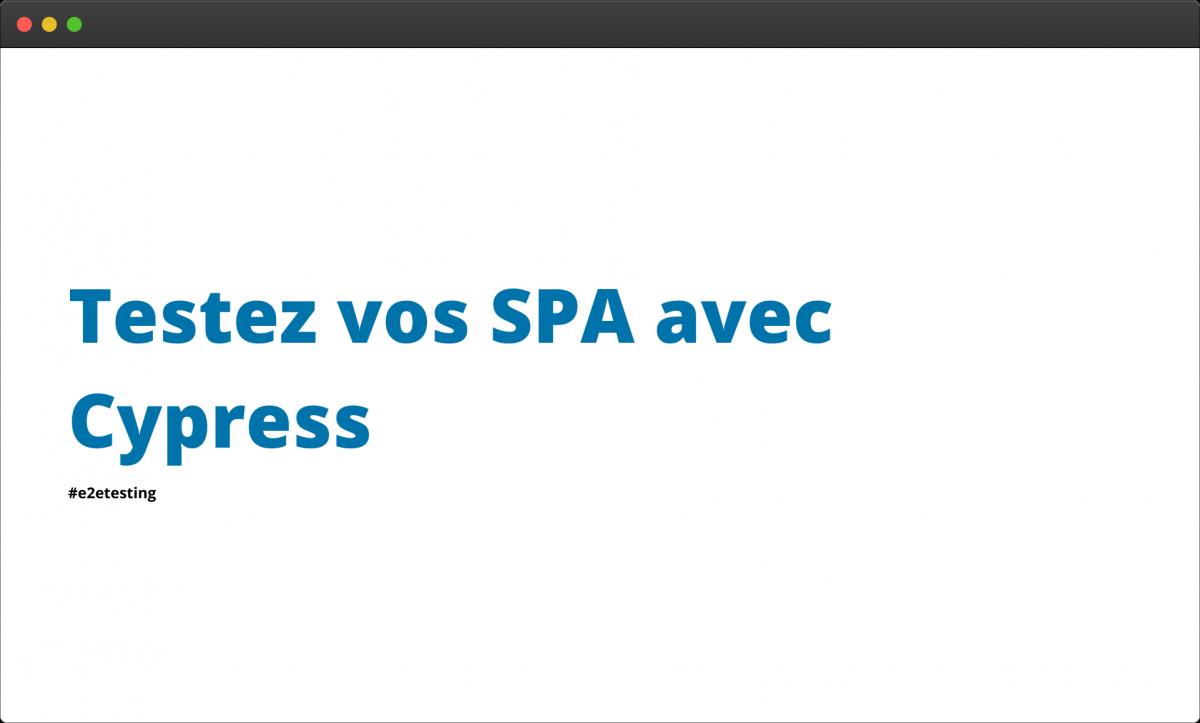 Testez vos SPA avec Cypress